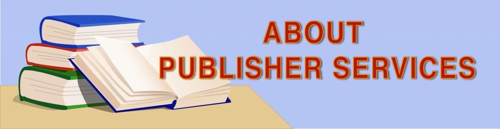 ABOUT PUBLISHER SERVICES